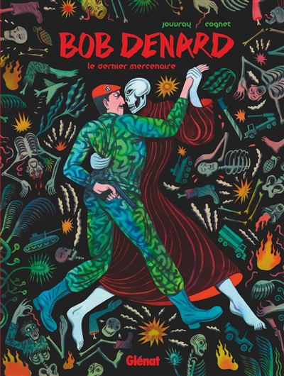Bob Denard : le dernier mercenaire