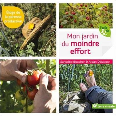 Mon jardin du moindre effort | Boucher, Sandrine (1969-....). Auteur