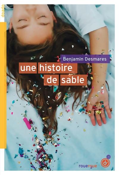 Une histoire de sable | Desmarès, Benjamin (1970-....). Auteur