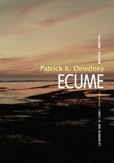 Ecume / Patrick K. Dewdney | Dewdney, Patrick K. (1984-....). Auteur