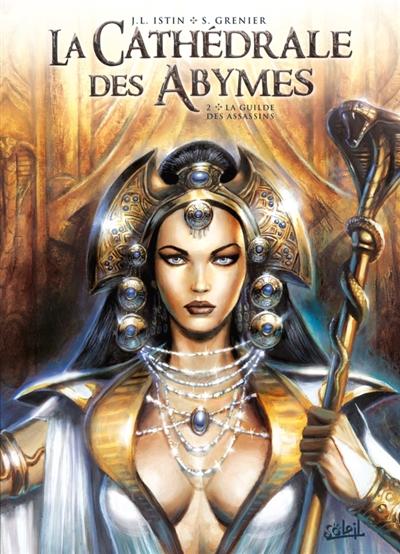 La cathédrale des Abymes. 2, La guilde des assassins | Istin, Jean-Luc (1970-....). Auteur