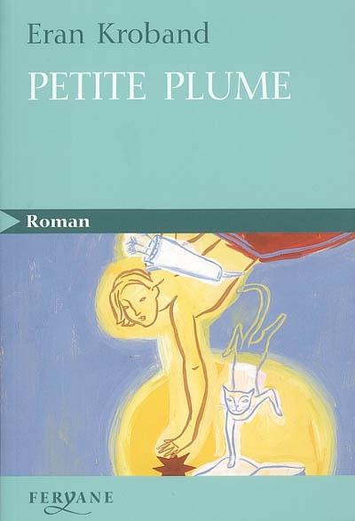 Petite plume   Kroband, Eran (1966-....). Auteur