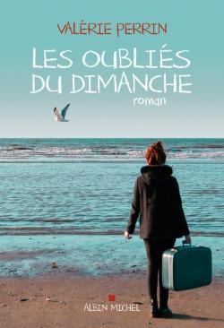 Les oubliés du dimanche / Valérie Perrin   Perrin, Valérie (1961-....). Auteur
