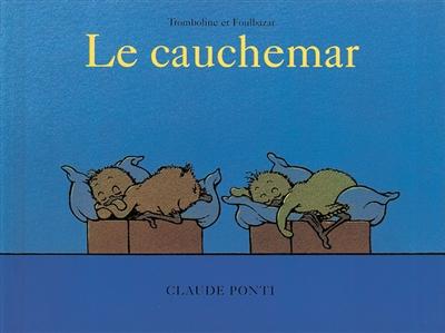 Le cauchemar / Claude Ponti | Ponti, Claude (1948-....). Auteur