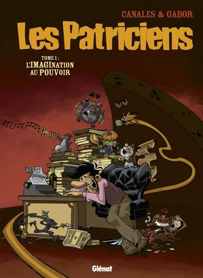 Les patriciens. Vol. 1. L'imagination au pouvoir