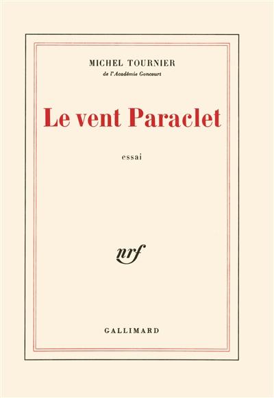 Le Vent Paraclet : essai | Michel Tournier (1924-2016). Auteur