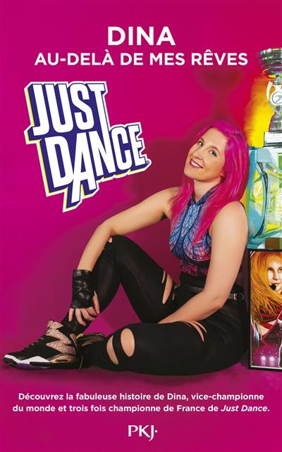 Just dance : Dina, au-delà de mes rêves