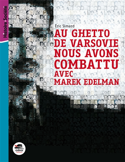 Au ghetto de Varsovie nous avons combattu avec Marek Edelman