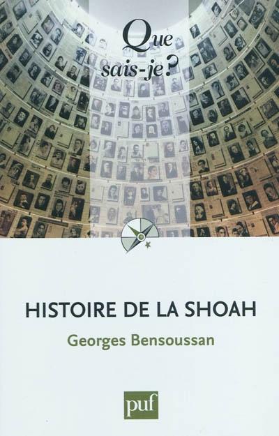 Histoire de la Shoah   Bensoussan, Georges (1952-....). Auteur