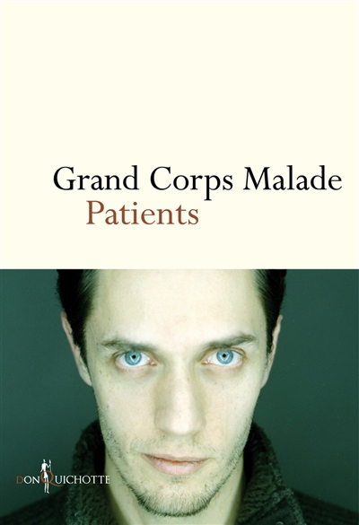 Patients / Grand Corps Malade   Grand Corps Malade, auteur