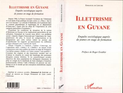 Illettrisme en Guyane : enquête sociologique auprès de jeunes en stage de formation / Emmanuel de Lescure   Lescure, Emmanuel de. Auteur