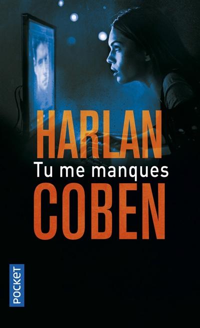 Tu me manques / Harlan Coben | Coben, Harlan (1962-....). Auteur