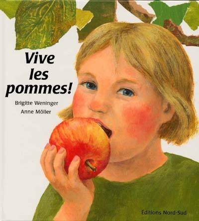 Vive les pommes ! / Brigitte Weninger | Weninger, Brigitte. Auteur