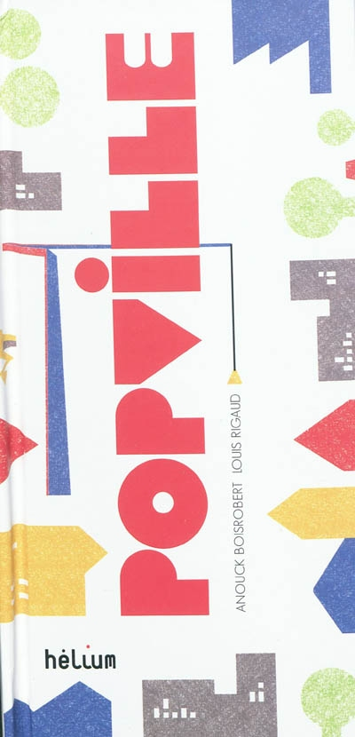 Popville | Anouck Boisrobert (1985-....). Illustrateur