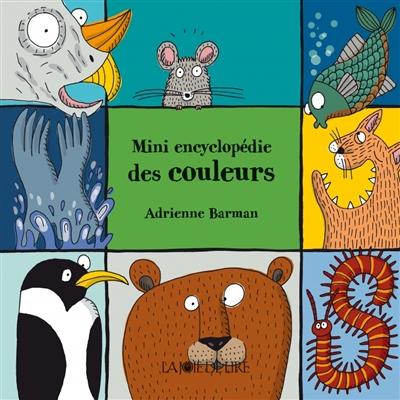 Mini encyclopédie des couleurs | Barman, Adrienne. Auteur