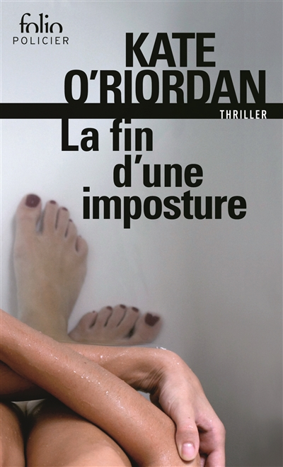 La fin d'une imposture / Kate O'Riordan | O'Riordan, Kate. Auteur