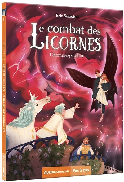 Le combat des licornes. Vol. 1. L'homme-papillon