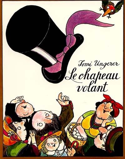 Le chapeau volant | Tomi Ungerer (1931-2019). Illustrateur