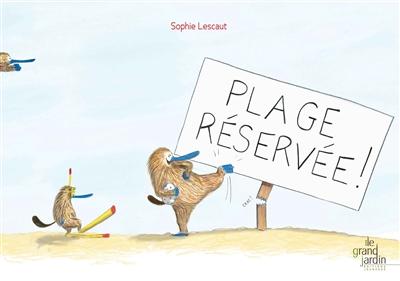 Plage réservée ! / Sophie Lescaut | Lescaut, Sophie. Auteur