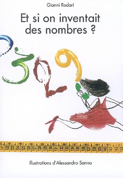 Et si on inventait des nombres ?   Gianni Rodari (1920-1980). Auteur