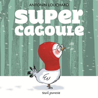 Super cagoule   Antonin Louchard (1954-....). Auteur