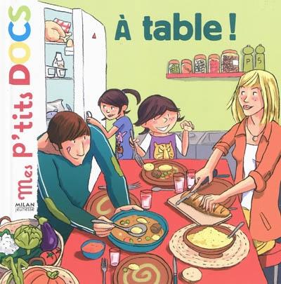 À table / textes de Stéphanie Ledu | Ledu, Stéphanie (1966-....). Auteur