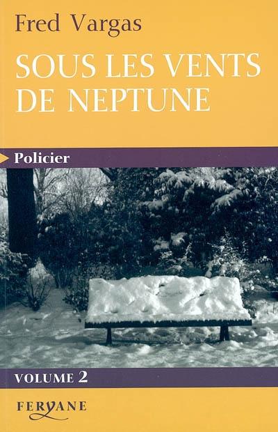 Sous les vents de Neptune. 2 | Vargas, Fred (1957-....). Auteur