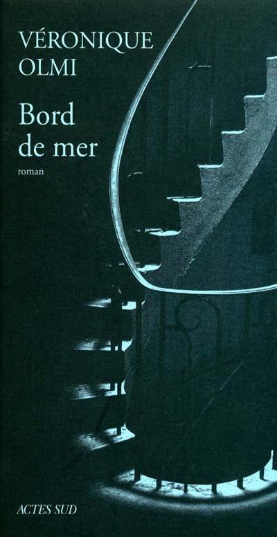Bord de mer : roman | Olmi, Véronique (1962-....). Auteur