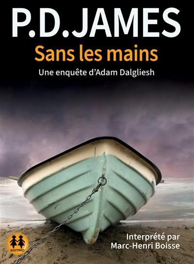 Sans les mains : une enquête d'Adam Dalgliesh