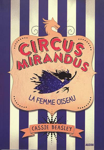 Circus Mirandus. Vol. 2. La femme oiseau