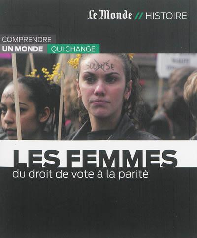 Les femmes : du droit de vote à la parité / sélection des textes Philippe-Jean Catinchi et Josyane Savigneau |