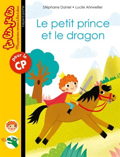 petit prince et le dragon (Le) | Daniel, Stéphane. Auteur