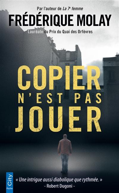 Copier n'est pas jouer | Frédérique Molay (1968-....). Auteur
