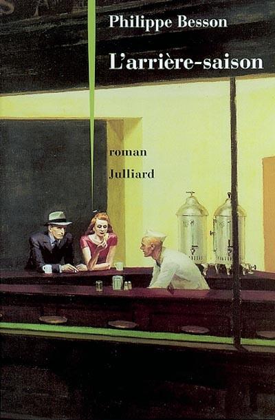 arrière-saison (L') : roman | Philippe Besson, Auteur