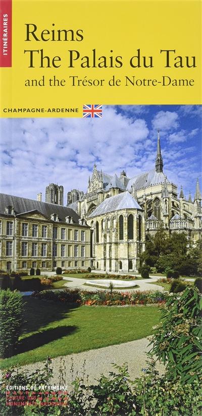 Reims, the Palais du Tau and the Trésor de Notre-Dame : Champagne-Ardenne