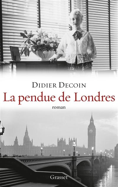 La pendue de Londres | Decoin, Didier. Auteur