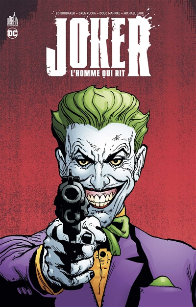 Joker : l'homme qui rit   Brubaker, Ed (1966-....). Auteur