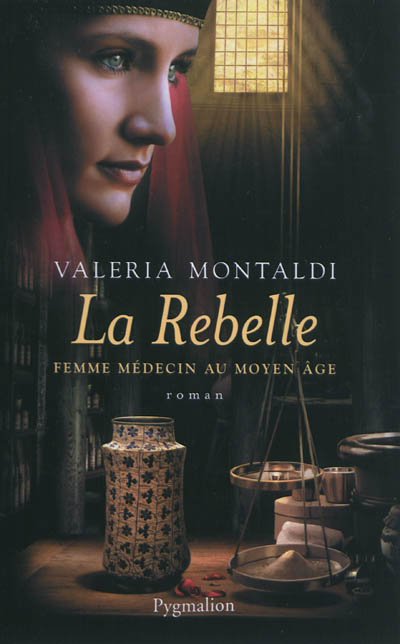 rebelle (La) : roman | Montaldi, Valeria. Auteur