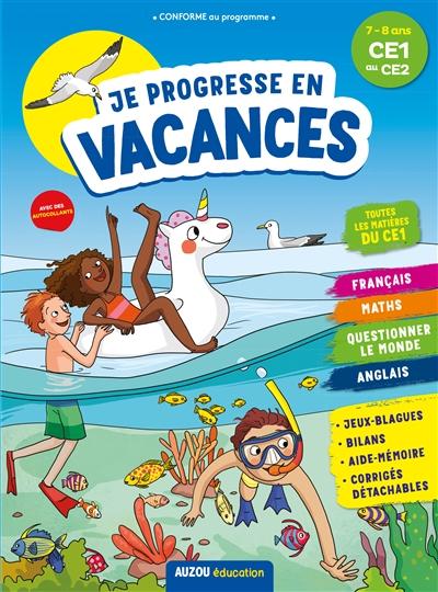 Je progresse en vacances : 7-8 ans, CE1 au CE2