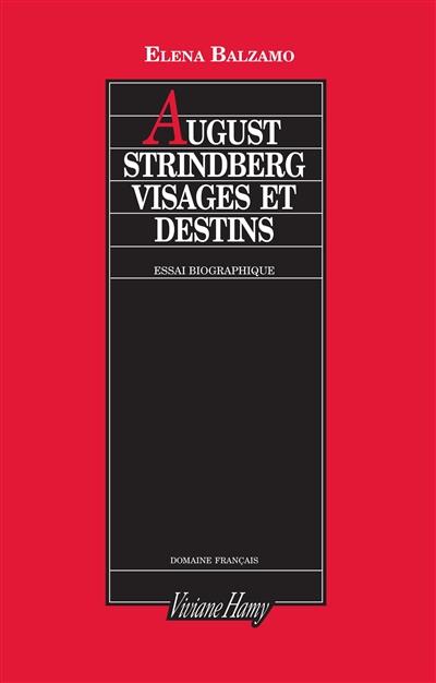 August Strindberg : visages et destin   Balzamo, Elena (1956-....). Auteur