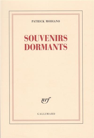 Souvenirs dormants | Modiano, Patrick (1945-....). Auteur