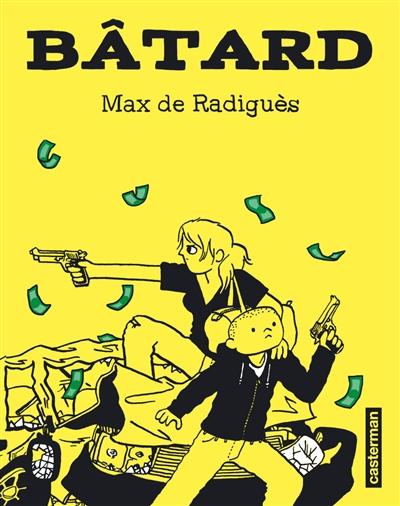 Bâtard   Radiguès, Max de. Auteur