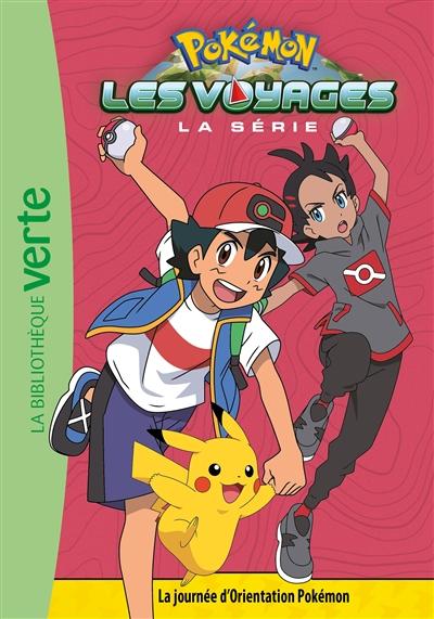Pokémon : la série Les voyages. Vol. 9. La journée d'orientation Pokémon