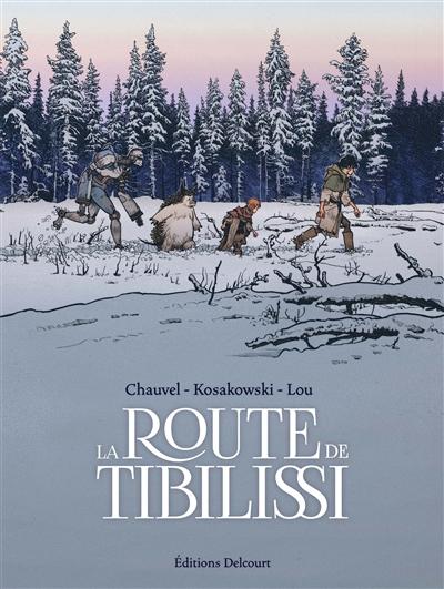 La  route de Tibilissi / scénario David Chauvel | David Chauvel
