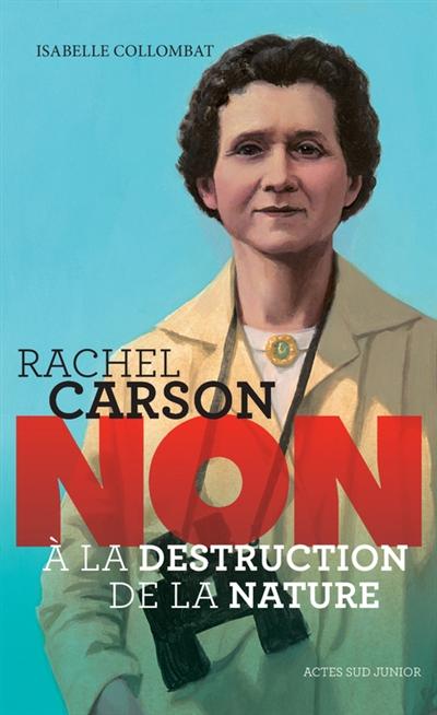 Rachel Carson : non à la destruction de la nature