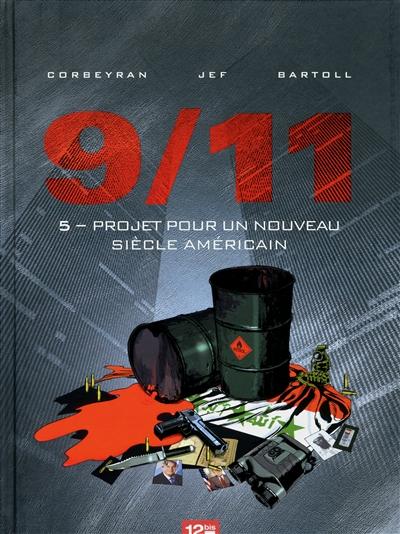 9-11. Vol. 5. Projet pour un nouveau siècle américain