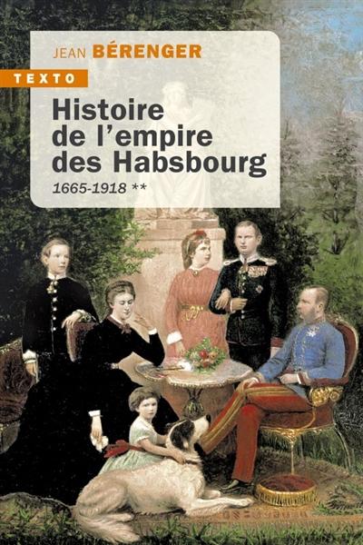 Histoire de l'empire des Habsbourg. Vol. 2. 1665-1918