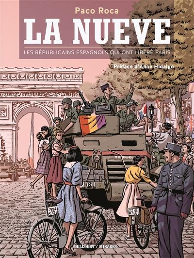 La Nueve : les républicains espagnols qui ont libéré Paris / Paco Roca | Roca, Paco. Auteur