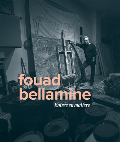 Fouad Bellamine, Entrée en matière : exposition, Rabat, Musée Mohammed VI d'art moderne et contemporain, à partir du 20 novembre 2020