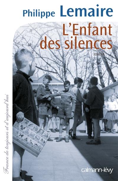 L' Enfant des silences / Philippe Lemaire | Lemaire, Philippe. Auteur